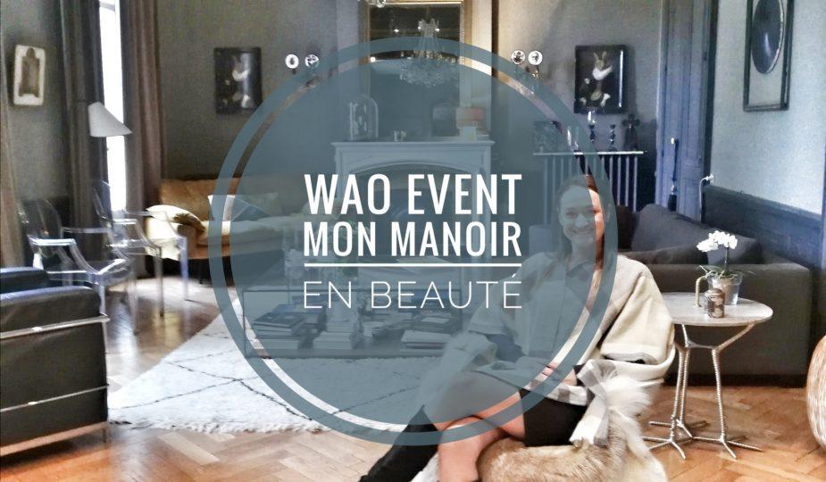WaO Beauté : événement beauté lyonnais